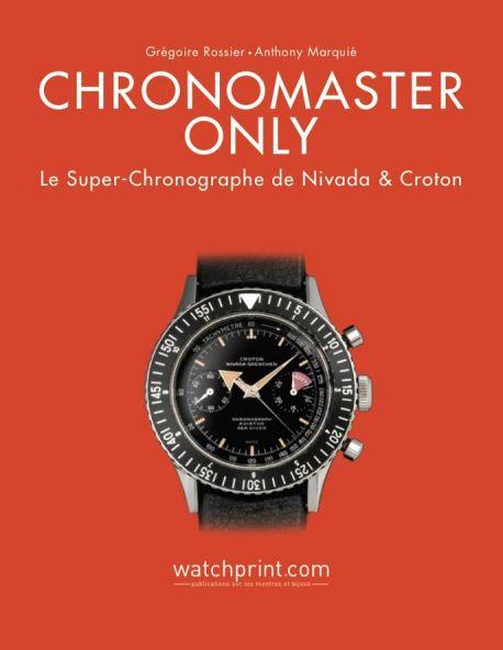 Grégoire Rossier et Anthony Marquié, Chronomaster Only, Watchprint.com.